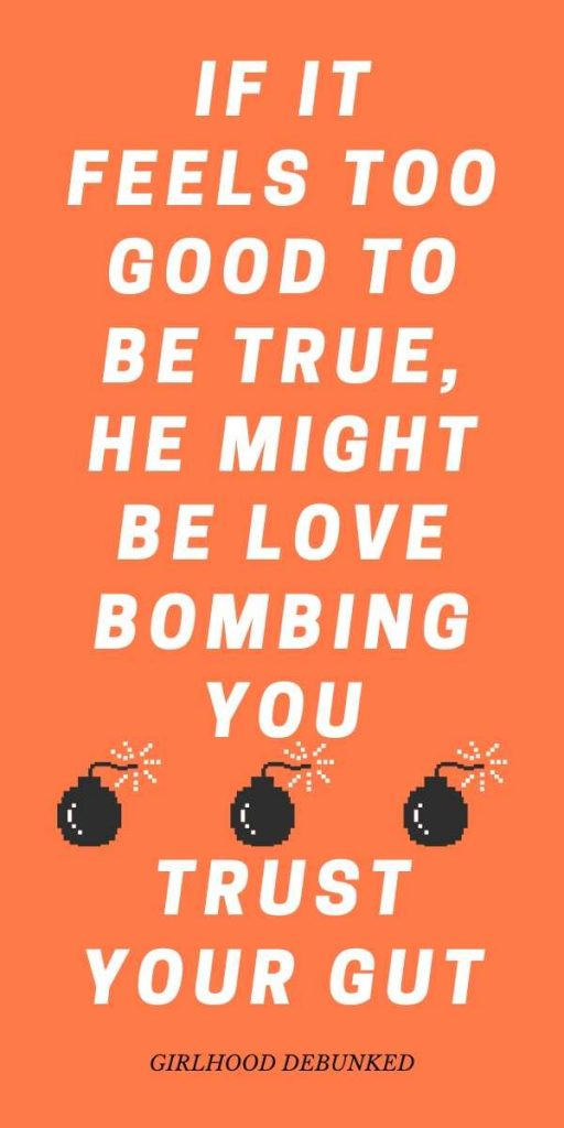 If it feels to good to be trues, he's love bombing you.