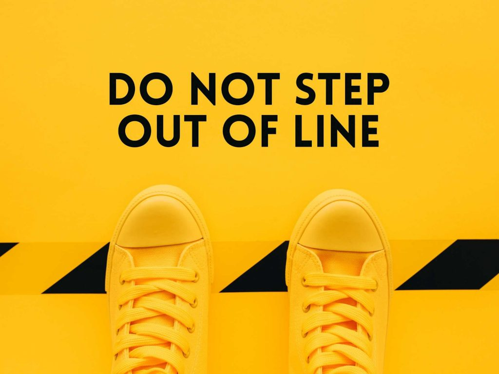 Do not step out of line sign.